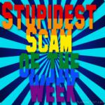 Stupidest Scam